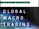Global Macro Trading Views Investment Through a Wide Lens