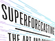 Book Review Superforecasting Sheds Light on the Art of Prediction