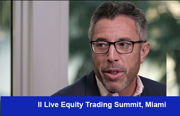 II Live: What's the Buzz at II's Equity Trading Summit?