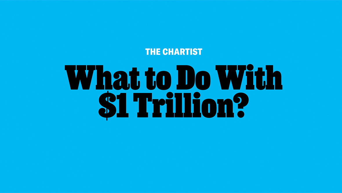 What to Do With $1 Trillion?
